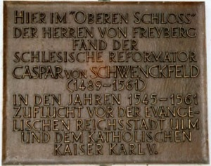 Plaque commemorating Schwenckfeld now attached to Oberes Schloss.